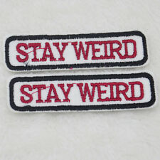 Stay Weird Embroidery Sew Iron On Patch Badge Clothing Bag Applique DIY