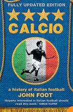 Calcio: A History of Italian Football by John Foot (Paperback, 2007)