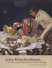 Jules Kirschenbaum: The Need to Dream of Some Transcendent Meaning, , Worthen, T