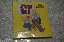 Zip It! by Jane Lindaman (2012, Hardcover) w/ plastic cover LIKE NEW