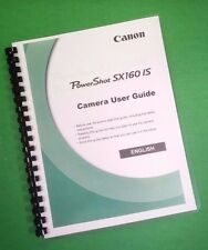 Color Printed Canon Camera Power Shot SX160-IS Full User Manual Guide 211 Pages