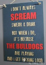 Western Bulldogs Footscray Naughty Scream Drink Swear F*cking Loud Sign