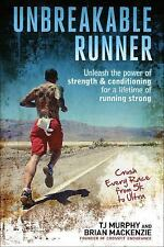 Unbreakable Runner : Unleash the Power of Strength and Conditioning for a...