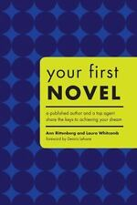 Your First Novel : Published Author + Top Agent - Rittenberg (2006 softcover)
