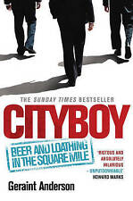 Cityboy: Beer and Loathing in the Square Mile Geraint Anderson Very Good Book