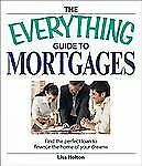 Everything® Ser.: Guide to Mortgages Book : Find the Perfect Loan to Finance...