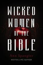 Wicked Women of the Bible by Ann Spangler (2015, Paperback)