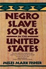 Negro Slave Songs in the United States by Miles M. Fisher and Kensington...