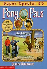 Pony Pals Super Special #3 - The Ghost Pony by Jeanne Bet (children's paperback)