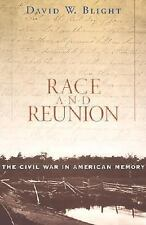 Race and Reunion : The Civil War in American Memory by David W. Blight (2002,...