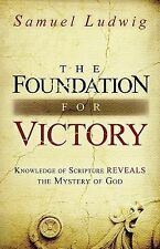 The Foundation for Victory: Knowledge of Scripture Reveals the Mystery of God