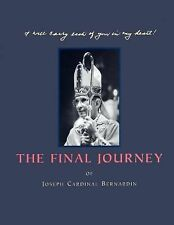 The Final Journey: Joseph Cardinal Bernardin, 1928-1996