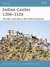 Indian Castles 1206-1526 : The Rise and Fall of the Delhi Sultanate Vol. 51...