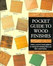 The Pocket Guide to Wood Finishes: Instant, Practical, Visual Guidance-ExLibrary