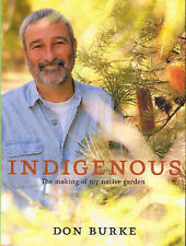 Indigenous: The Making of My Native Garden by Don Burke (Hardback, 2004)