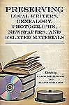 Preserving Local Writers, Genealogy, Photographs, Newspapers, and Rela-ExLibrary