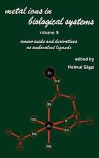 Metal Ions in Biological Systems: Volume 9: Amino Acids and Derivative-ExLibrary