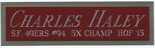 CHARLES HALEY NAMEPLATE FOR AUTOGRAPHED Signed HELMET-FOOTBALL-JERSEY-PHOTO CASE