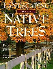 Landscaping With Native Trees: The Northeast, Midwest, Midsouth & Southeast Edit