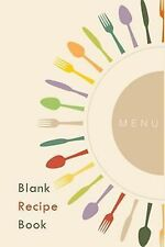 Blank Journals: Blank Recipe Book: a Journal of Recipes from My Kitchen : A...