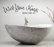 WASH YOUR HANDS MOM SAID SO-2 WORDS BATHROOM VINYL DECOR DECAL WALL LETTERING