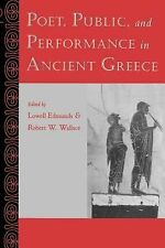 Poet, Public, and Performance in Ancient Greece by Robert W. Wallace and...