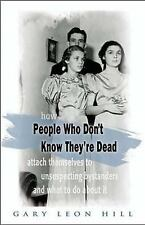 People Who Don't Know They're Dead: How They Attach Themselves to Unsuspecting B