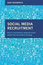 Social Media Recruitment : How to Successfully Integrate Social Media into...