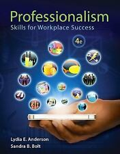 Professionalism: Skills for Workplace Success by Anderson & Bolt, 4th Edition