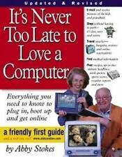 It's Never Too Late to Love a Computer: Everything You Need to Know to Plug...