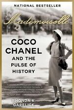Mademoiselle : Coco Chanel and the Pulse of History by Rhonda K. Garelick...