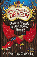 How to Break a Dragon's Heart by Cressida Cowell (Paperback, 2010)