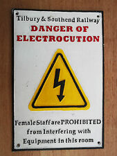 RAILWAY SIGN Tilbury and Southend Railway `Danger of Electrocution`
