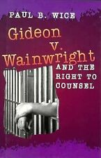 Historic Supreme Court Cases Ser.: Gideon vs. Wainwright and the Right to...