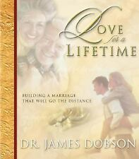 Love for a Lifetime : Building a Marriage That Will Go the Distance by James ...