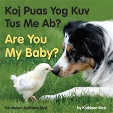 Are You My Baby? (Hmong/English) by Kathleen Rizzi (2012, Hardcover)