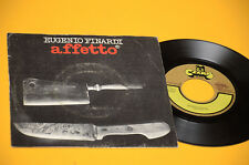 "EUGENIO FINARDI 7"" 45 AFFETTO 1°ST ORIG ITALY PROG 1977 EX TOP COLLECTORS"