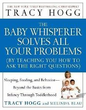 The Baby Whisperer Solves All Your Problems : By Teaching You How to Ask the...