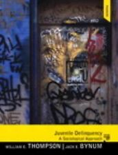 Juvenile Delinquency by Jack E. Bynum and William E. Thompson (2012,...
