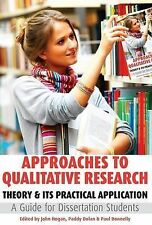 Approaches to Qualitative Research: Theory and Its Practical Application, a Guid
