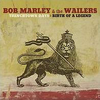 CD - MARLEY, BOB & WAILERS - TRENCHTOWN DAYS: BIRTH OF A LEGEND - SEALED