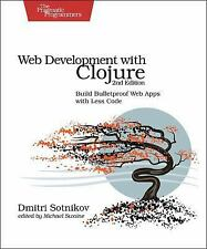 Web Development with Clojure : Build Bulletproof Web Apps with (FREE 2DAY SHIP)
