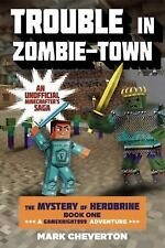 Trouble in Zombie-town: The Mystery of Herobrine: Book One: A Gameknight999 Adve