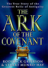 The Ark of the Covenant: The True Story of the Greatest Relic of Antiquity by...
