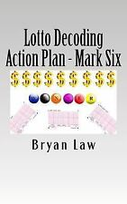 Lotto Decoding : Action Plan - Mark Six by Bryan Law (2016, Paperback)