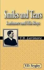 Smiles and Tears : Larimore and His Boys by T. B. Larimore (2006, Paperback)