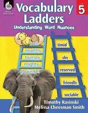 Vocabulary Ladders: Understanding Word Nuances Level 5 by Timothy Rasinski...