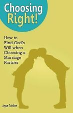 Choosing Right! : How to Find God's Will When Choosing a Marriage Partner by...