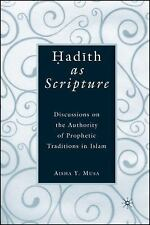 Hadith as Scripture : Discussions on the Authority of Prophetic Traditions in...
