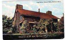 LOG CABIN---PALMER PARK---DETROIT MICHIGAN---POSTCARD